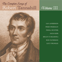 The Complete Songs of Robert Tannahill Vol III: The Braes O Gleniffer CD