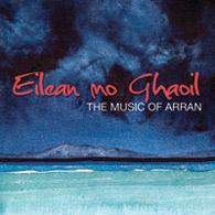 Eilean mo Ghaoil - The Music of Arran