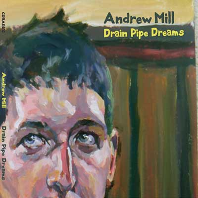 Andrew Mill - Drain Pipe Dreams