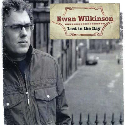 Ewan Wilkinson - Lost in the Day