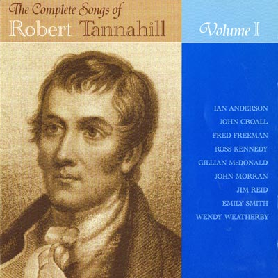 The Complete Songs of Robert Tannahill Vol I