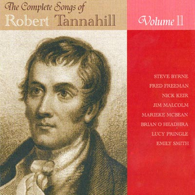 The Complete Songs of Robert Tannahill Vol II: Gloomy Winter's Noo Awa
