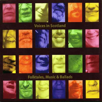 Voices in Scotland - Folktales, Music & Ballads