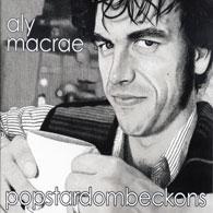 Aly Macrae - Popstardombeckons