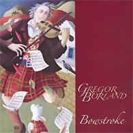 Gregor Borland – Bowstroke CD