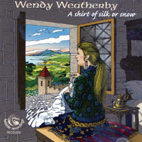 Wendy Weatherby - A Shirt of Silk or Snow CD